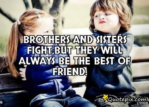 Brother And Sister Images With Quotes Posted By Michelle Anderson