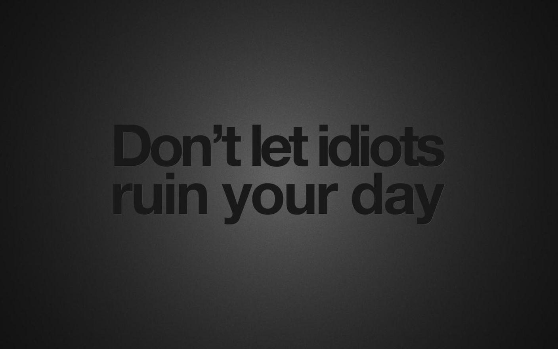 Black Background Quotes Idiots Wallpaper Desktop HD