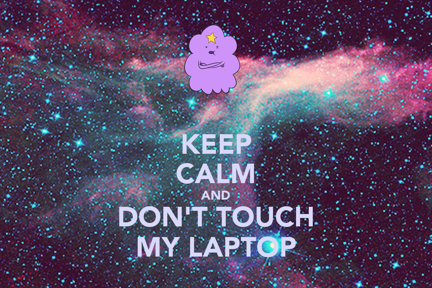 Dont Touch My Laptop Wallpaper Posted By Ethan Cunningham