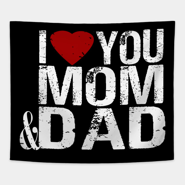 I Love You Mom and Dad 2019 Parents Day 2019