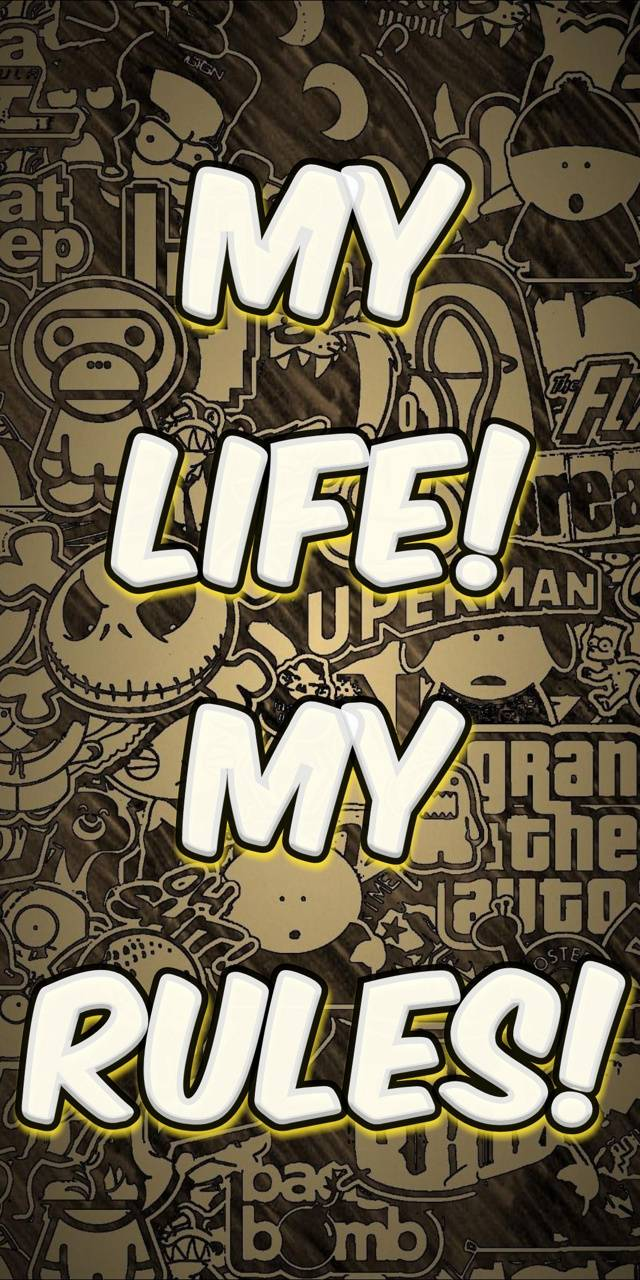 My Life My Rules Images Posted By Michelle Tremblay
