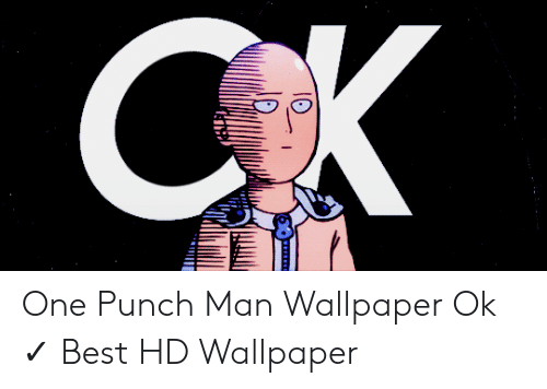 One Punch Man Ok Wallpaper Posted By Samantha Anderson