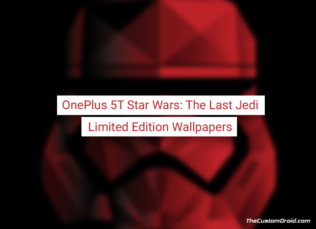Download OnePlus 5T Star Wars Edition Wallpapers The Last Jedi