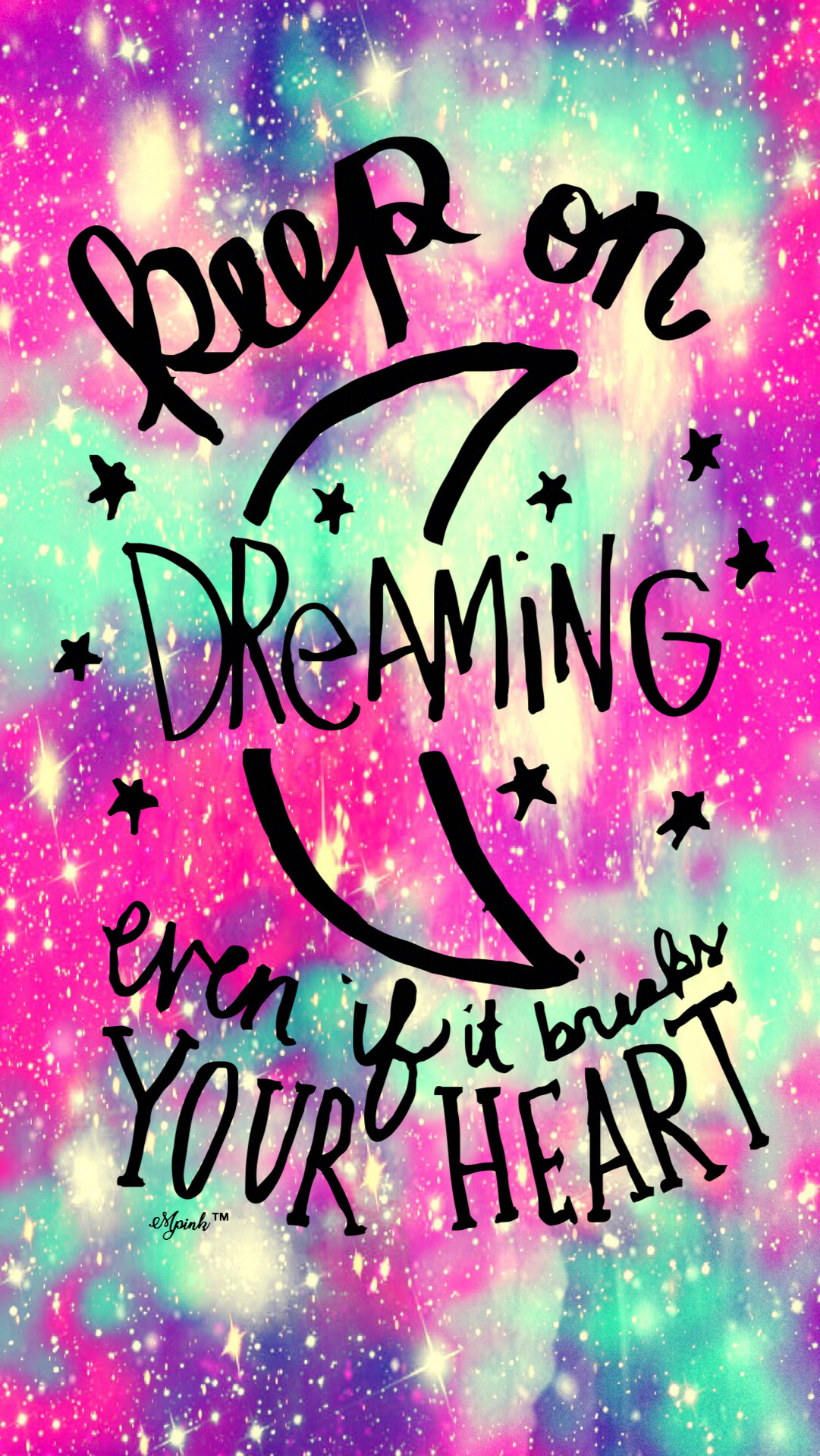 Keep On Dreaming Quote Galaxy Iphoneandroid Wallpaper